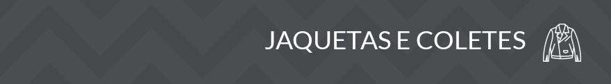 Categoria - Jaquetas e Coletes
